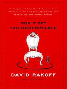 Cover for Don't Get Too Comfortable by David Rakoff