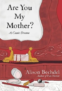 Cover Image for Are You My Mother? by Alison Bechdel
