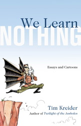 Cover Image for We Learn Nothing by Tim Kreider