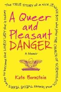 Cover image for A Queer and Pleasant Danger by Kate Bornstein