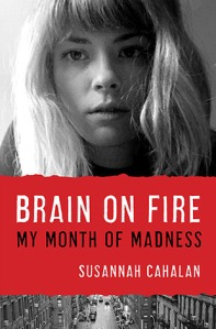 Cover image for Brain On Fire by Sussanah Cahalan