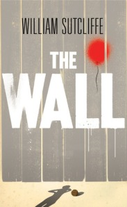 Cover image for The Wall by William Sutcliffe