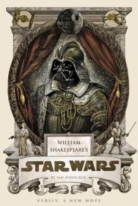 Cover for Ian Doescher's Shakepeare's Star Wars: Verily a New Hope
