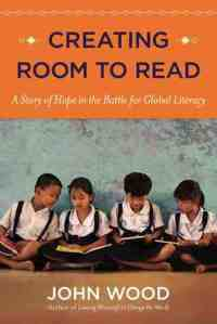 Cover image for Creating Room to Read by John Wood