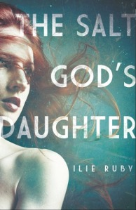 Cover image for The Salt God's Daughter by Ilie Ruby