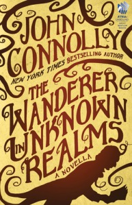 Cover image for The Wanderer in Unknown Realms by John Connolly