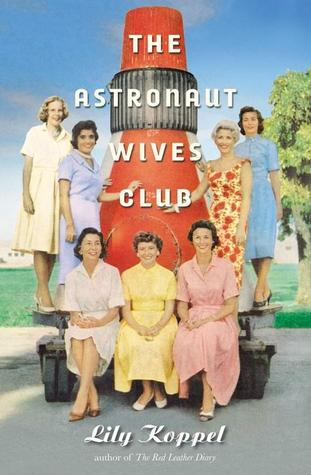Cover image for The Astronaut Wives Club by Lily Koppel