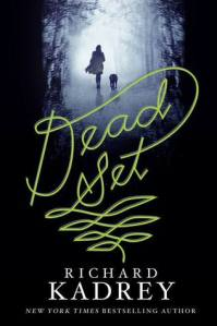 Cover image for Dead Set by Richard Kadrey