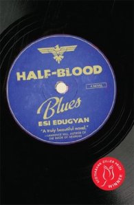 Cover image for Half-Blood Blues by Esi Edugyan
