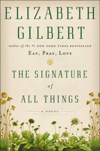 Cover image for The Signature of All Things by Elizabeth Gilbert