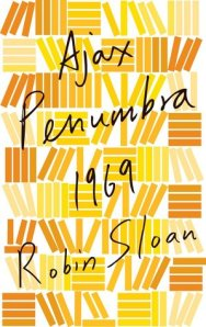 Cover image for Ajax Penumbra 1969 by Robin Sloan