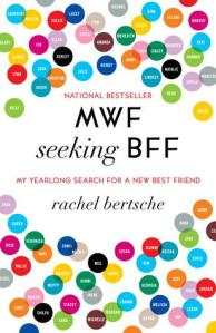 Cover image for MWF Seeking BFF by Rachel Bertsche