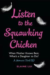 Cover image for Listen to the Squawking Chicken by Elaine Lui