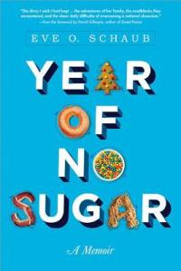 Cover image for Year of No Sugar by Eve O. Schaub