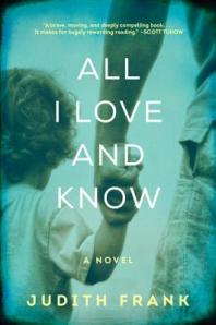 Cover image for All I Love and Know by Judith Frank