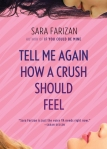 Cover image for Tell Me Again How a Crush Should Feel by Sara Farizan