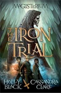 Cover image for The Iron Trial by Holly Black and Cassandra Clare