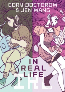 Cover image for In Real Life by Cory Doctorow and Jen Wang