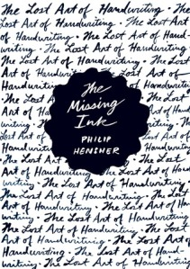Cover image for The Missing Ink by Philip Hensher
