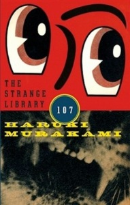Cover image for The Strange Library by Haruki Murakami