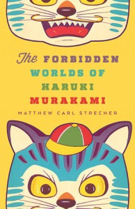 Cover image for The Forbidden Worlds of Haruki Murakami by Matthew Carl Strecher