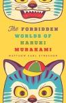 Cover image for The Forbidden Worlds of Haruki Murakami by Matthew Carl Strecher