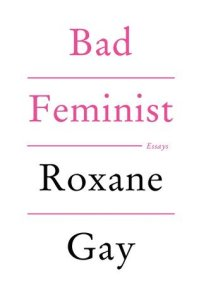 Cover image for Bad Feminist by Roxane Gay