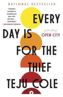 Cover image for Every Day is for the Thief by Teju Cole
