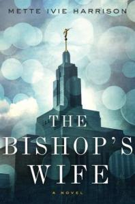 Cover image for The Bishop's Wife by Mette Ivie Harrison