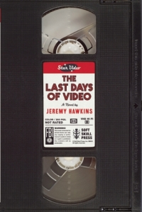 Cover image for The Last Days of Video by Jeremy Hawkins
