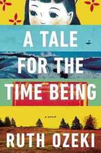 Cover image for A Tale for the Time Being by Ruth Ozeki