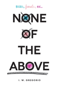 Cover image for None of the Above by I.W. Gregorio