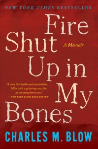 Cover image for Fire Shut Up in My Bones by Charles M. Blow