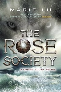 Cover image for The Rose Society (The Young Elites #2) by Marie Lu