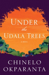 Cover image for Under the Udala Trees by Chinelo Okparanta