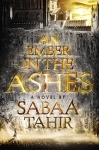 Cover image for An Ember in the Ashes by Sabaa Tahir