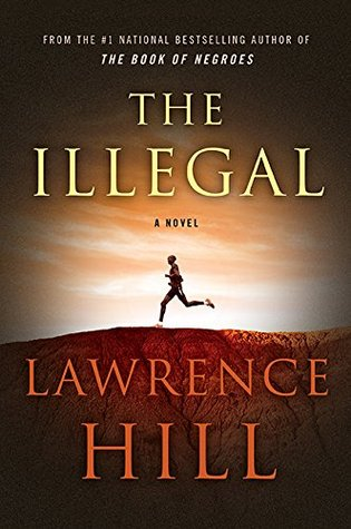 Cover image for The Illegal by Lawrence Hill