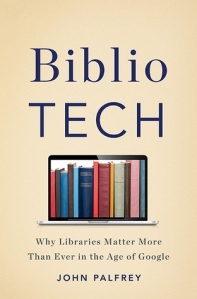 Cover image for Bibliotech by John Palfrey