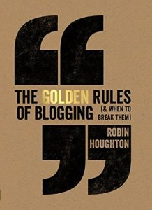 Cover image for The Golden Rules of Blogging by Robin Houghton