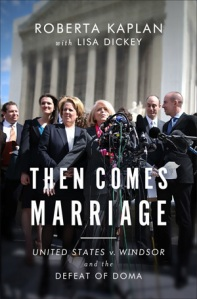 Cover image for Then Comes Marriage by Roberta Kaplan with Lisa Dickey