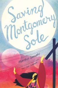 Cover image for Saving Montgomery Sole by Mariko Tamaki