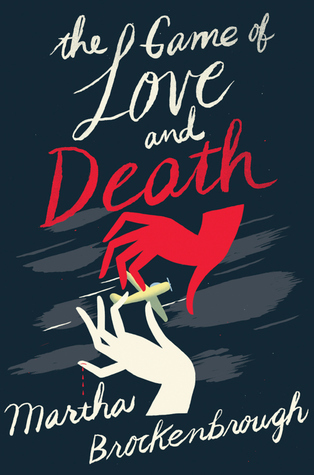 Cover image for The Game of Love and Death by Martha Brockenbrough
