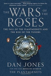 Cover image for The Wars of the Roses by Dan Jones