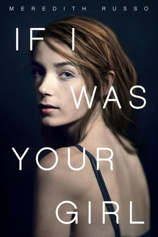 Cover image for If I Was Your Girl by Meredith Russo