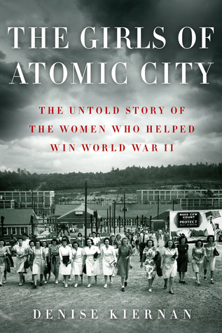 Cover image for The Girls of the Atomic City by Denise Kiernan