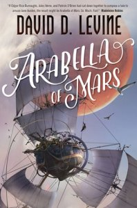 Cover image for Arabella of Mars by David D. Levine