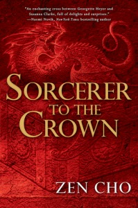 Cover image for Sorcerer to the Crown by Zen Cho