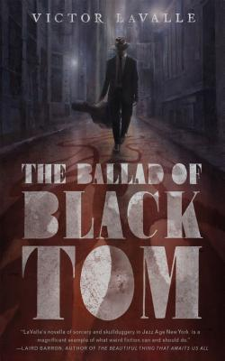 Cover image for The Ballad of Black Tom by Victor LaValle