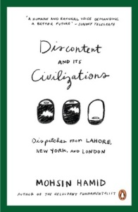 Cover image for Discontent and Its Civilizations by Mohsin Hamid