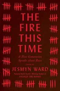 Cover image for The Fire This Time, Edited by Jesamyn Ward